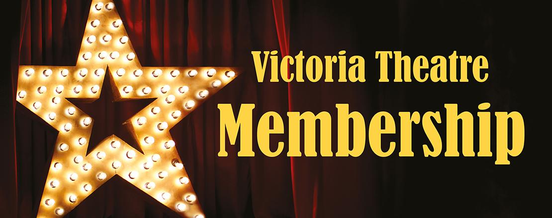 Victoria Theatre Membership